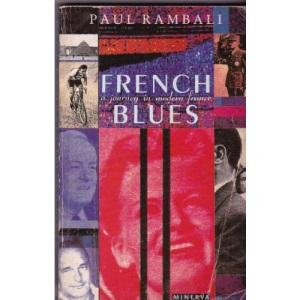 French Blues: Journey Through Modern France
