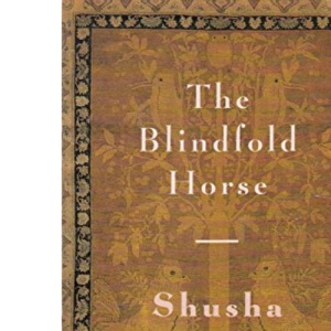 The Blindfold Horse: Memories of a Persian Childhood