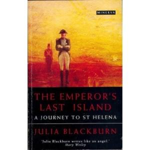The Emperor's Last Island: Journey to St.Helena