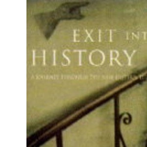Exit into History: Journey Through the New Eastern Europe