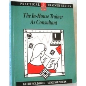 The In-house Trainer as Consultant (Practical Trainer)