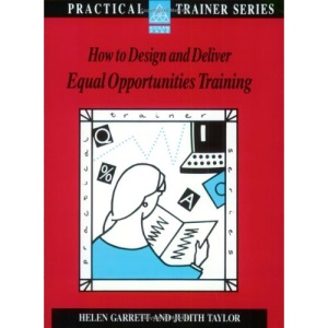 How to Design and Deliver Equal Opportunities Training (Practical Trainer)