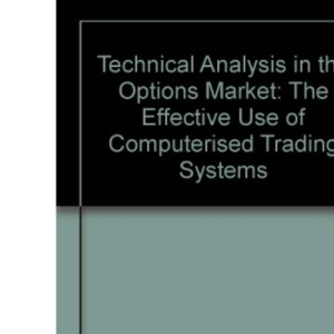 Technical Analysis in the Options Market: The Effective Use of Computerised Trading Systems