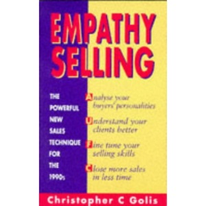 Empathy Selling: Powerful New Sales Technique for the 1990's