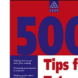 500 Tips for Tutors (Teaching & Learning in Higher Education)