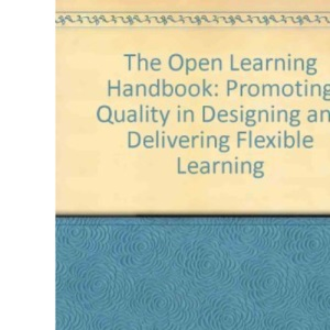 The Open Learning Handbook: Promoting Quality in Designing and Delivering Flexible Learning