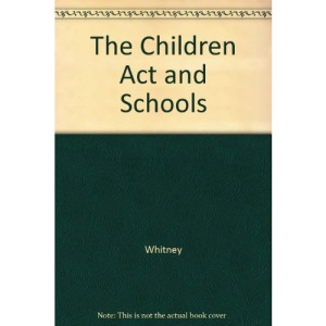 The Childrens Act and Schools: A Guide to Good Practice (Books for Teachers)
