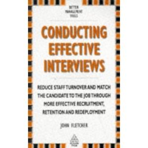 Conducting Effective Interviews (Better Management Skills)