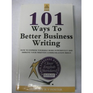 101 Ways to Better Business Writing