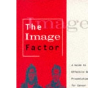 The Image Factor: A Guide to Effective Self-presentation for Career Enhancement