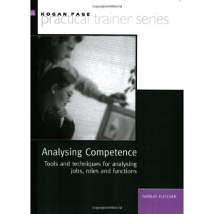 Analysing Competence: Tools and Techniques for Analysing Jobs, Roles and Functions (Practical Trainer)