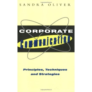 Corporate Communication: Principle Techniques and Strategies