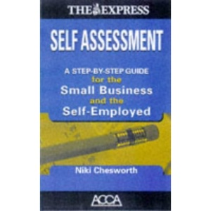Express Self Assessment for the Small Business and the Self-employed: Endorsed by the Association of Chartered Certified Accountants