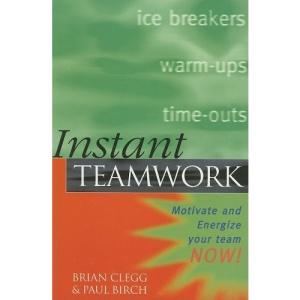 Instant Series: Instant Teamwork: Motivate and Energize Your Team NOW!: 1