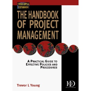 The Handbook of Project Management: A Practical Guide to Effective Policies and Procedures (Professional paperbacks)