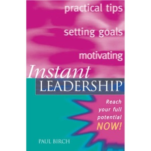 Instant Leadership: Reach Your Potential Now!