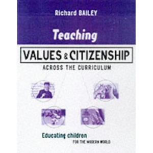 Teaching Values and Citizenship Across the Curriculum: Educating Children for the World (Kogan Page Teaching)