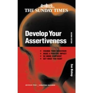 Develop Your Assertiveness (Creating Success, 10)