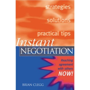Instant Negotiation: Reaching Agreement with Others NOW!