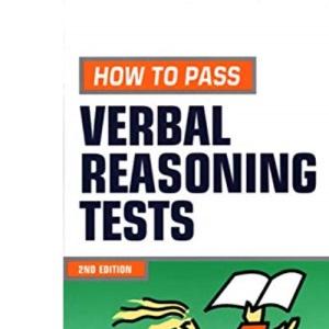 How to Pass Verbal Reasoning Tests: Tests Involving Missing Words, Word Links, Word Swap, Hidden Sentences and Verbal Logical Reasoning (Testing Series)