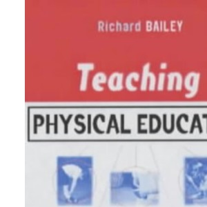 Teaching Physical Education: A Handbook for Primary and Secondary School Teachers (Kogan Page Teaching)
