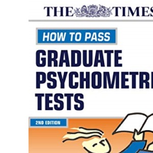 Testing Series: How to Pass Graduate Psychometric Tests: 9 (Kogan Page testing)