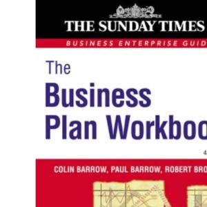 Business Enterprise: The Business Plan Workbook: 4 (Sunday Times Business Enterprise)