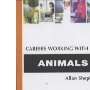 Careers Working with Animals (Careers in...)