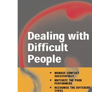 Dealing with Difficult People (Creating Success Series)