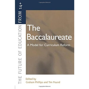 The Baccalaureate: A Model for Curriculum Reform (Future of Education from 14+ S.)