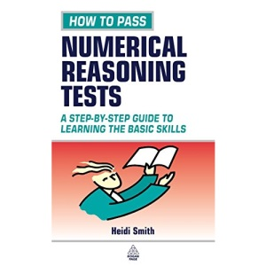 Testing Series: How to Pass Numerical Reasoning Tests: A Step-by-step Guide to Learning the Basic Skills: 16