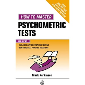 How to Master Psychometric Tests: Expert Advice on Test Preparation with Practice Questions from Leading Test Providers (Testing Series)