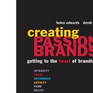 Creating Passion Brands: Getting to the Heart of Branding