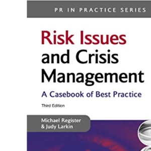 PR in Practice: Risk Issues and Crisis Management: A Casebook of Best Practice: 16