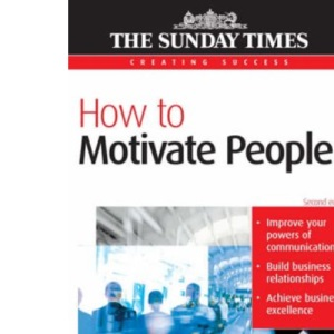 How to Motivate People - Creating Success series: 43