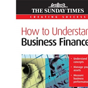 How to Understand Business Finance - Creating Success series: 51