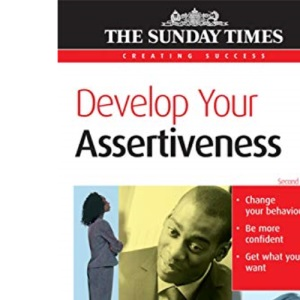 Develop Your Assertiveness - Creating Success series: 46