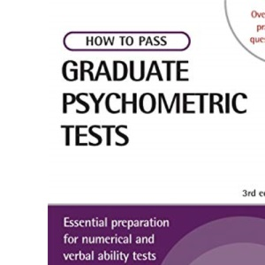 Testing Series: How to Pass Graduate Psychometric Tests: Essential Preparation for Numerical and Verbal Ability Tests Plus Personality Questionnaires: 36