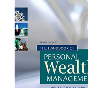 The Handbook of Personal Wealth Management: How to Ensure Maximum Returns with Security