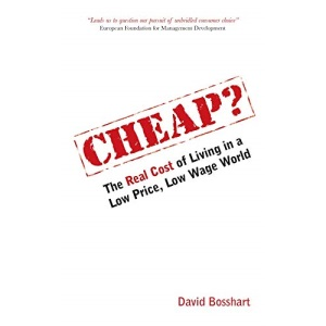 Cheap? The Real Cost of Living in a Low Price, Low Wage World: 11