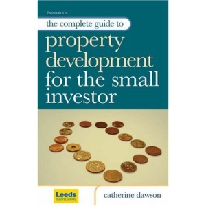 New Books Catalogue April - September 2007: The Complete Guide to Property Development for the Small Investor: 15