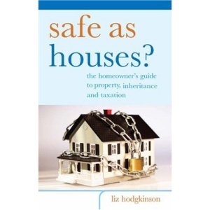 New Books Catalogue April - September 2007: Safe as Houses?: The Homeowners' Guide to Property, Inheritance and Taxation: 51