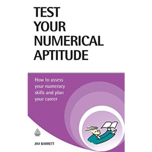 New Books Catalogue April - September 2007: Test Your Numerical Aptitude: How to Assess Your Numeracy Skills and Plan Your Career: 55