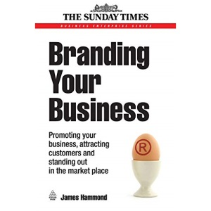 Business Enterprise: Branding Your Business: Promoting Your Business, Attracting Customers and Standing Out in the Market Place: 31