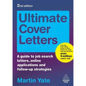 Ultimate Series: Ultimate Cover Letters: A Guide to Job Search Letters, Online Applications and Follow-up Strategies: 6