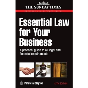Business Development Series: Essential Law for Your Business: A Practical Guide to all Legal and Financial Requirements: 3 (Sunday Times Business Developm)