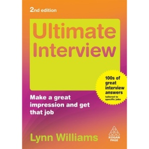 Ultimate Interview: Make a Great Impression and Get That Job