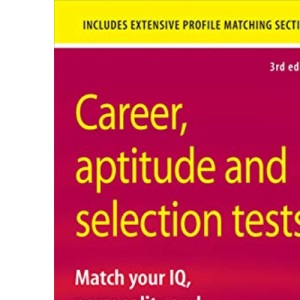 Career Success: Career Aptitude and Selection Tests: Match Your IQ Personality and Abilities to Your Ideal Career: 1