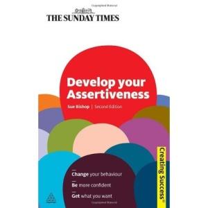 Develop Your Assertiveness - Creating Success series: 81