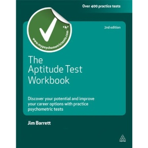 The Aptitude Test Workbook: Discover Your Potential and Improve Your Career Options with Practice Psychometric Tests (Testing Series)